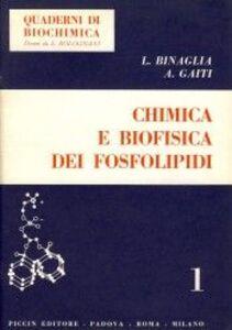 Libro Chimica e biofisica dei fosfolipidi Luciano Binaglia , Alberto Gaiti