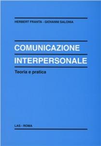 Libro Comunicazione interpersonale. Teoria e pratica Herbert Franta , Giovanni Salonia