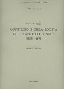 Libro Costituzioni della Società di S. Francesco di Sales (1858-1875) Bosco Giovanni (san)