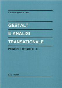 Libro Gestalt e analisi transazionale. Principi e tecniche. Vol. 2