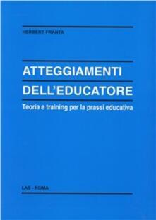 Atteggiamenti delleducatore. Teoria e training per la prassi educativa.pdf