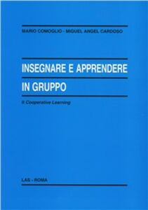 Libro Insegnare e apprendere in gruppo. Second Cooperative learning Mario Comoglio