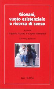 Libro Giovani, vuoto esistenziale e ricerca di senso. La sfida della logoterapia Eugenio Fizzotti , Angelo Gismondi