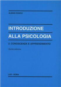 Libro Introduzione alla psicologia. Vol. 2: Conoscenza e apprendimento. Albino Ronco