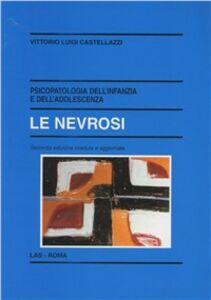Libro Psicopatologia dell'infanzia e dell'adolescenza. Le nevrosi Vittorio L. Castellazzi