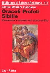 Oracoli, profeti, sibille. Rivelazione e salvezza nel mondo antico