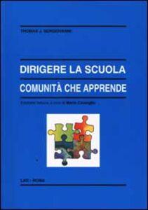 Libro Dirigere la scuola, comunità che apprende Thomas J. Sergiovanni
