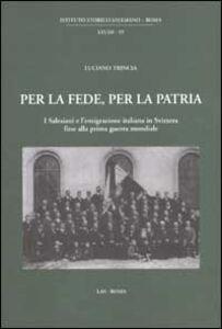 Libro Per la fede, per la patria. I salesiani e l'emigrazione italiana in Svizzera fino alla prima guerra mondiale Luciano Trincia