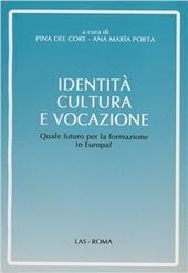 Identità, cultura e vocazione. Quale futuro per la formazione in Europa?