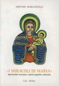 I miracoli di Maria. Spiritualità mariana e pietà popolare abissina