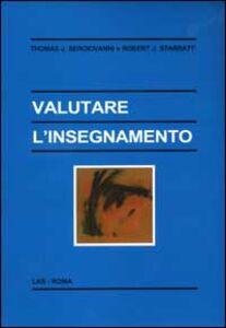 Foto Cover di Valutare l'insegnamento, Libro di Thomas J. Sergiovanni,Robert J. Starratt, edito da LAS