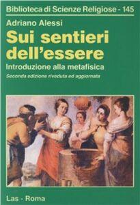 Foto Cover di Sui sentieri dell'essere. Introduzione alla metafisica, Libro di Adriano Alessi, edito da LAS