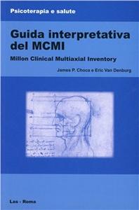 Libro Guida interpretativa del MCMI, Millon Clinical Multiaxial Inventory James P. Choca , Eric Van Denburg