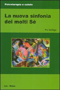 Foto Cover di La nuova sinfonia dei molti sé, Libro di Pio Scilligo, edito da LAS