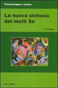 Libro La nuova sinfonia dei molti sé Pio Scilligo