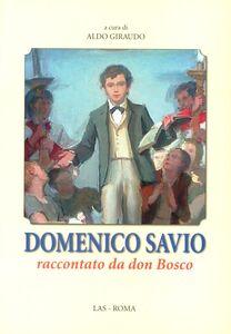 Foto Cover di Domenico Savio raccontato da don Bosco, Libro di Aldo Giraudo, edito da LAS