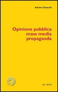 Libro Opinione pubblica, mass media, propaganda Adriano Zanacchi