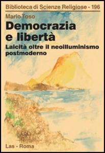 Libro Democrazia e libertà Mario Toso