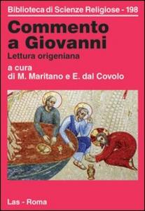 Libro Commento a Giovanni. Lettura origeniana