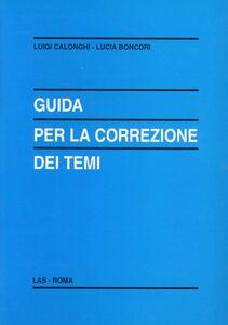 Foto Cover di Guida per la correzione dei temi, Libro di Luigi Calonghi,Lucia Boncori, edito da LAS