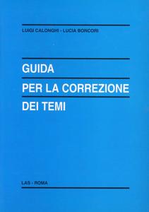 Libro Guida per la correzione dei temi Luigi Calonghi , Lucia Boncori
