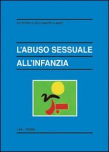 Libro L' abuso sessuale all'infanzia Vittorio Luigi Castellazzi