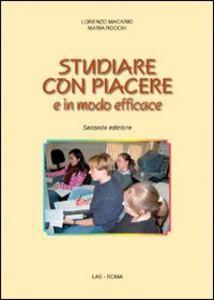 Libro Studiare con piacere e in modo efficace Lorenzo Macario , Maria Rocchi