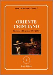 Libro Oriente cristiano. Rassegna bibliografica (1965-2005) Pier Giorgio Gianazza