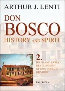Don Bosco. Birth and early development of don Bosco's oratory