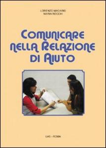 Libro Comunicare nella relazione di aiuto Lorenzo Macario , Maria Rocchi