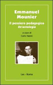 Libro Emmanuel Mounier. Il pensiero pedagogico Carlo Nanni