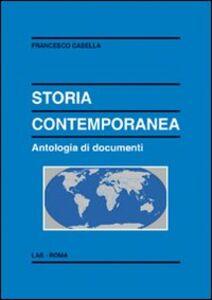 Libro Storia contemporanea. Antologia di documenti Francesco Casella