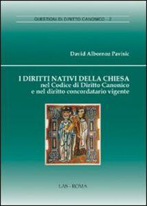 Libro I diritti nativi della Chiesa nel codice di diritto canonico e nel diritto concordatario vigente David Albornoz Pavisic