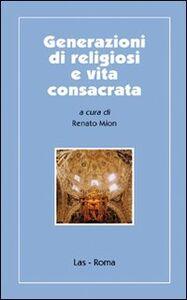 Libro Generazione di religiosi e vita consacrata