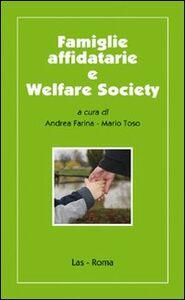 Libro Famiglie affidatarie e welfare society Andrea Farina , Mario Toso