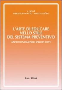 L' arte di educare nello stile del sistema preventivo. Approfondimenti e preospettive