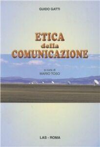 Libro Etica della comunicazione Guido Gatti