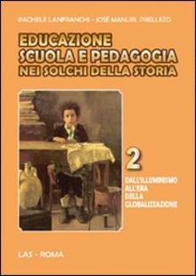 Equilibrifestival.it Educazione scuola e pedagogia nei solchi della storia. Vol. 2: Dall'illuminismo all'era della globalizzazione. Image