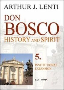 Libro Don Bosco. Institutional expansion Arthur J. Lenti