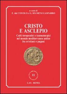 Foto Cover di Cristo e Asclepio. Culti terapeutici e taumaturgici nel mondo Mediterraneo antico fra cristiani e pagani, Libro di  edito da LAS