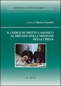 Libro Il codice di diritto canonico al servizo della missione della chiesa Markus Graulich