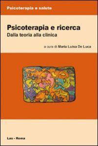 Libro Psicoterapia e ricerca. Dalla teoria alla clinica