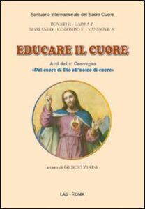 Foto Cover di Educare il cuore. Atti del 2° Convegno «dal cuore di Dio all'uomo di cuore», Libro di AA.VV edito da LAS