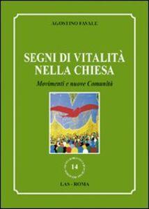 Foto Cover di Segni di vitalità nella Chiesa. Movimenti e muove comunità, Libro di Agostino Favale, edito da LAS