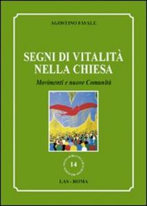 Libro Segni di vitalità nella Chiesa. Movimenti e muove comunità Agostino Favale