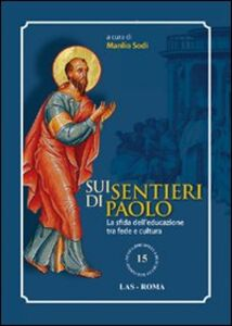Libro Sui sentieri di Paolo. La sfida dell'educazione tra fede e cultura