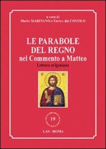 Libro Le parabole del regno nel commento a Matteo. Lettura origeniana Enrico Dal Covolo