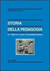 Storia della pedagogia. Vol. 1: Dall'antichità classica all'Umanesimo-Rinascimento.