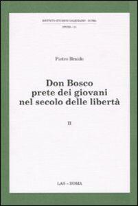 Foto Cover di Don Bosco prete dei giovani nel secolo delle libertà. Vol. 2, Libro di Pietro Braido, edito da LAS
