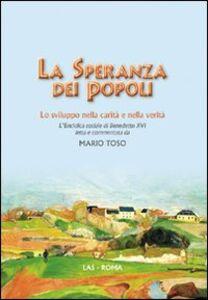Foto Cover di La speranza dei popoli. Lo sviluppo nella carità e nella verità, Libro di  edito da LAS